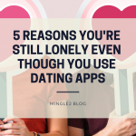 reason you're still lonely on a dating site