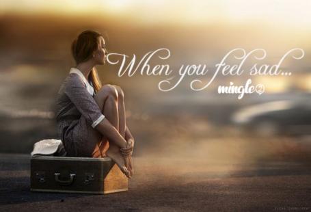 https://blog.mingle2.com/view/when-you-feeling-sad-mingle2-tips