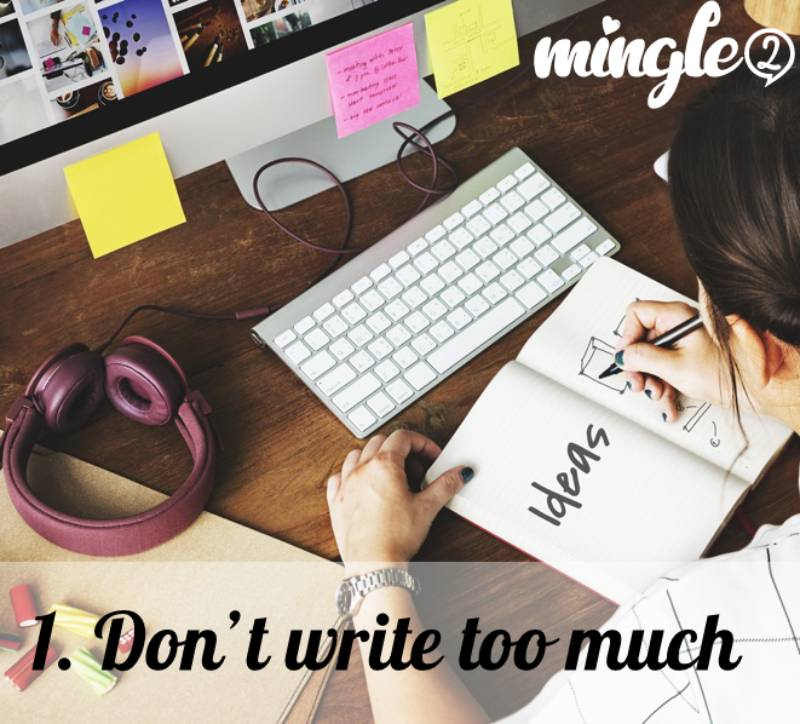 1. Don't write too much