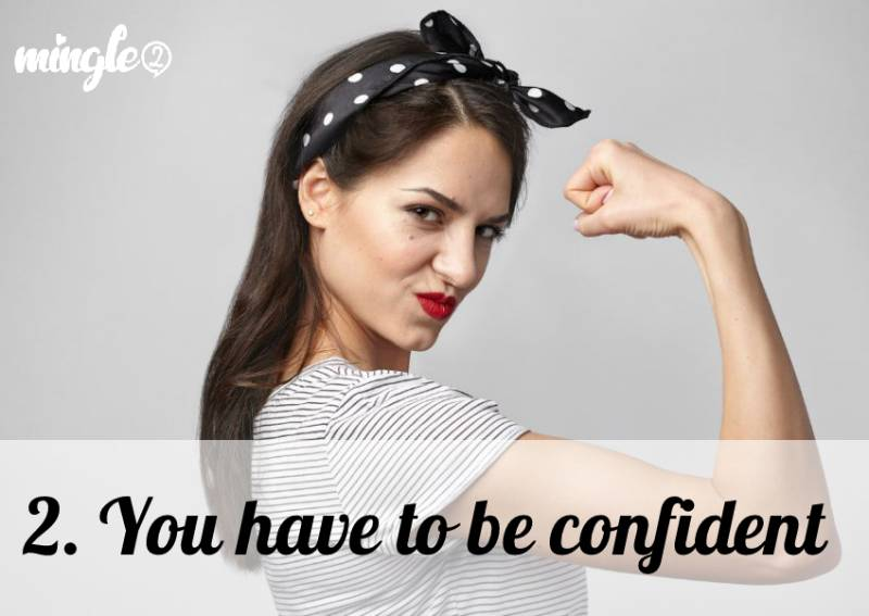 2. You have to be confident